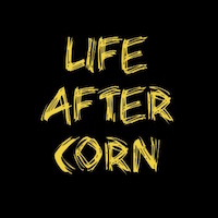 There really is a Life After Corn!